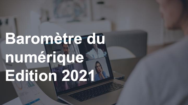 Le Baromètre du numérique 2021